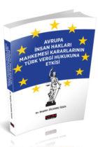 Savaş Yayınları Avrupa İnsan Hakları Mahkemesi Kararlarının Türk vergi Hukukuna Etkisi