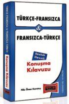 Türkçe – Fransızca ve Fransızca – Türkçe Konuşma Kılavuzu Sözlük İlaveli