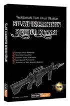 Kariyer Meslek Yayınları Silah Uzmanının Rehber Kitabı Teşkilattaki Tüm Ateşli Silahlar