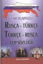 Tam Telaffuzlu Rusça – Türkçe Türkçe – Rusça Cep Sözlüğü